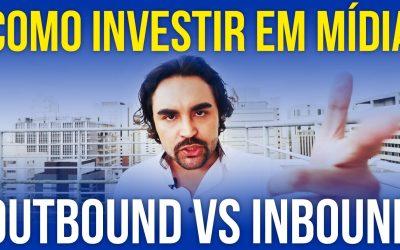 Como investir em Mídia Online (Outbound vs Inbound Marketing)